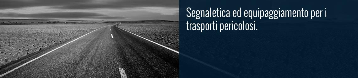 Segnaletica ed equipaggiamento per i trasporti pericolosi